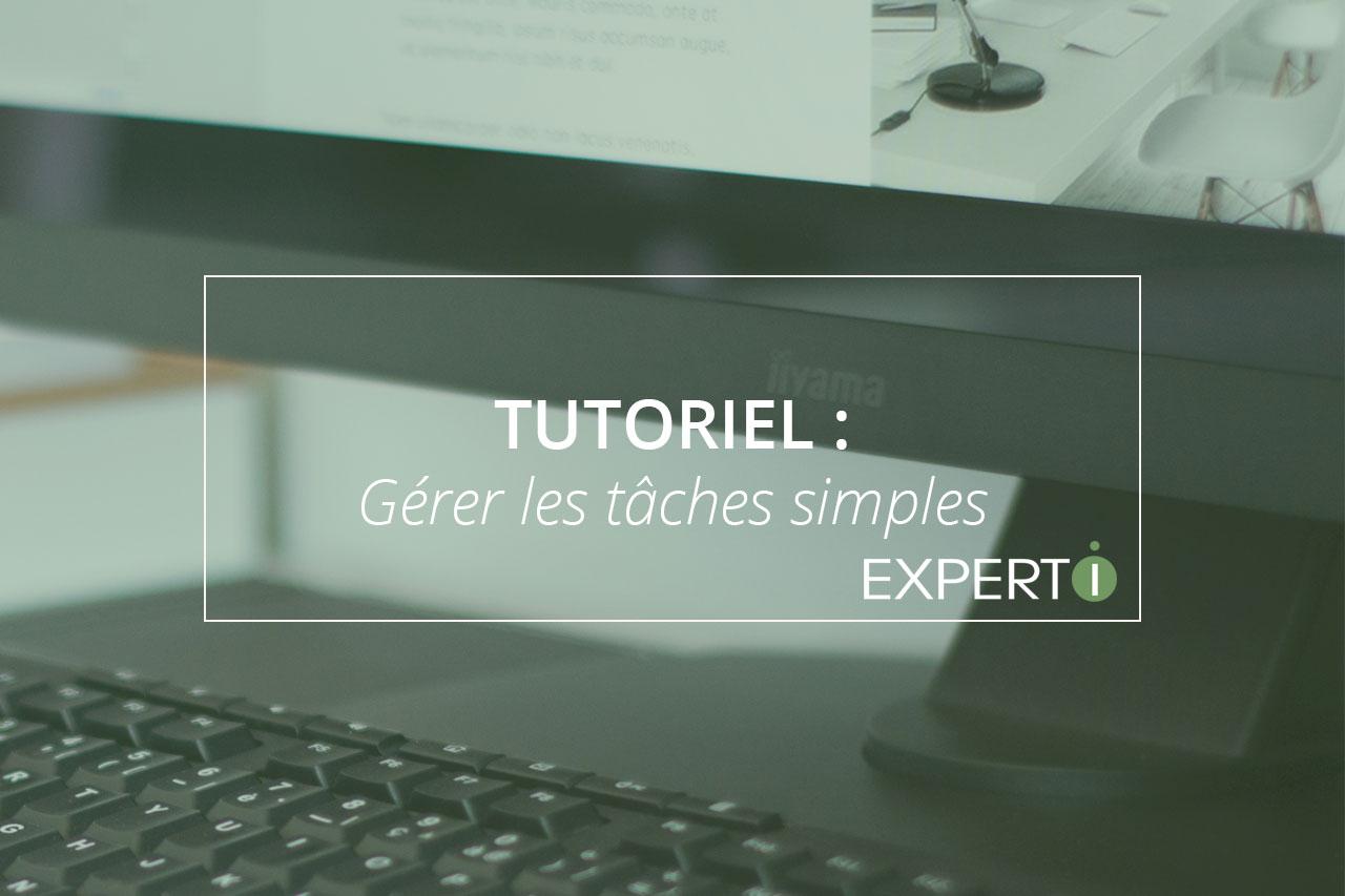 Expert.i Image à la Une Article Tutoriel : Gérer les tâches simples
