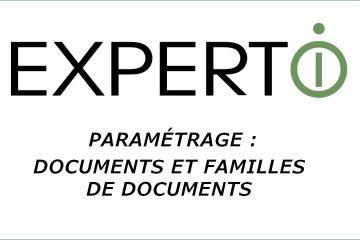 Expert.i • Tutoriel : Paramétrage Documents et Famille de Documents