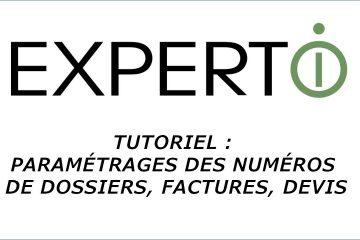 Expert.i • Tutoriel : Paramétrages de la numérotation des dossiers, factures et devis