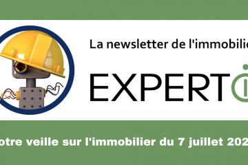 Expert-i -veille immobilière 7 juillet 2020